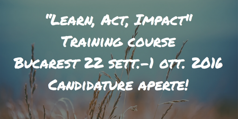 """Progetto """"Learn, Act, Impact"""": candidature aperte!"""